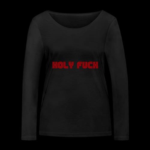 HOLY FUCK - Maglietta a manica lunga ecologica da donna di Stanley & Stella
