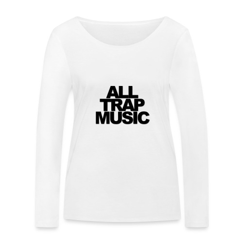 All Trap Music - T-shirt manches longues bio Stanley & Stella Femme