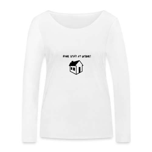 #We stay at home! - Frauen Bio-Langarmshirt von Stanley & Stella