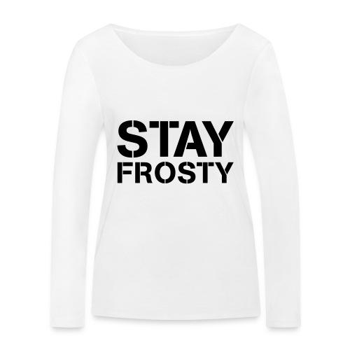 Stay Frosty - Women's Organic Longsleeve Shirt by Stanley & Stella