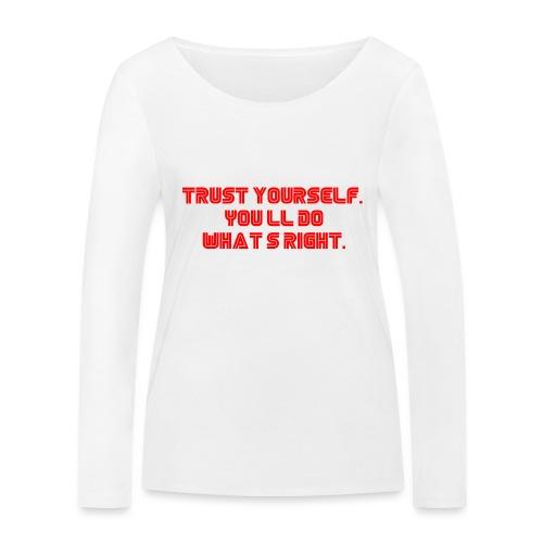 Trust yourself. You'll do what's right. #mrrobot - Women's Organic Longsleeve Shirt by Stanley & Stella