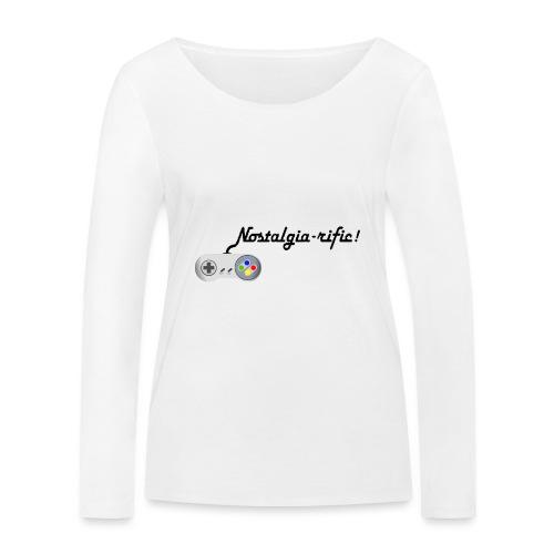 Nostalgia-rific! - Women's Organic Longsleeve Shirt by Stanley & Stella