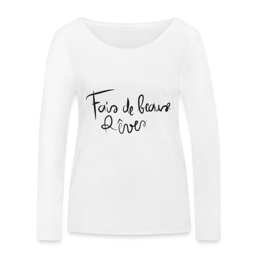 fais de beaux rêves png - T-shirt manches longues bio Stanley & Stella Femme