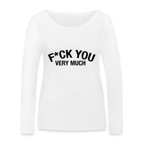 Fuck you very much - Women's Organic Longsleeve Shirt by Stanley & Stella
