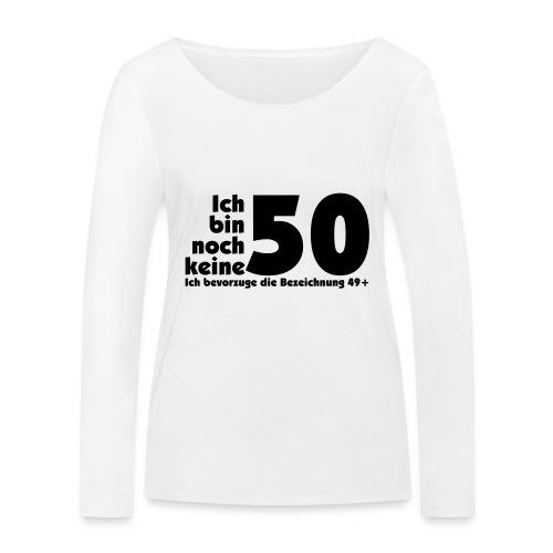 50 Jahre alt/jung - Frauen Bio-Langarmshirt von Stanley & Stella