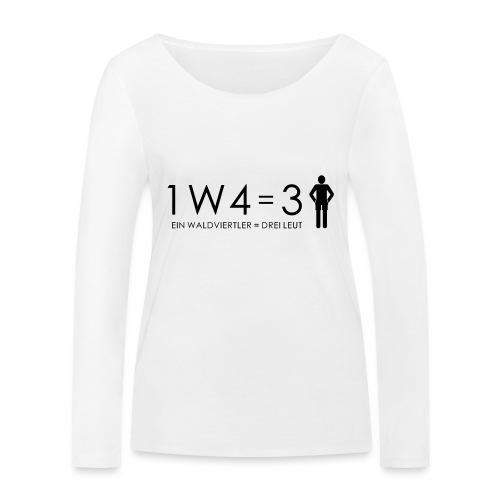 1W4 3L = Ein Waldviertler ist drei Leute - Frauen Bio-Langarmshirt von Stanley & Stella