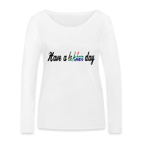 Have a lekker day - Frauen Bio-Langarmshirt von Stanley & Stella