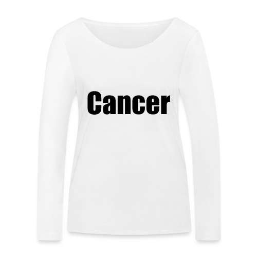 Cancer. - Women's Organic Longsleeve Shirt by Stanley & Stella