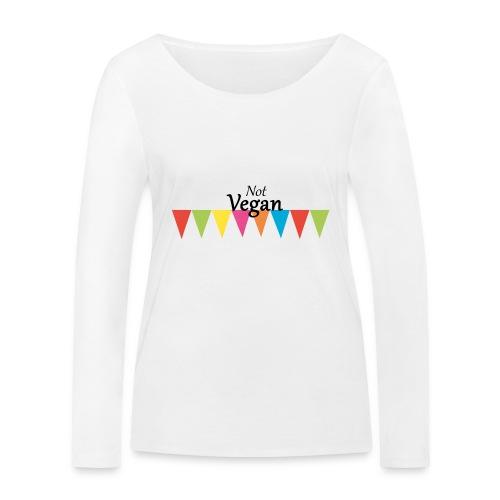 Not Vegan - Women's Organic Longsleeve Shirt by Stanley & Stella