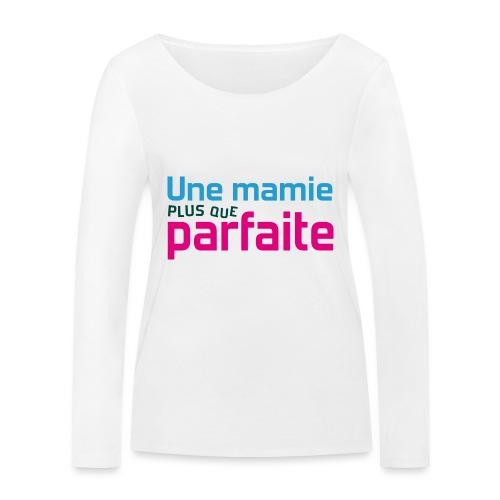 Uen mamie plus que parfaite - T-shirt manches longues bio Stanley & Stella Femme
