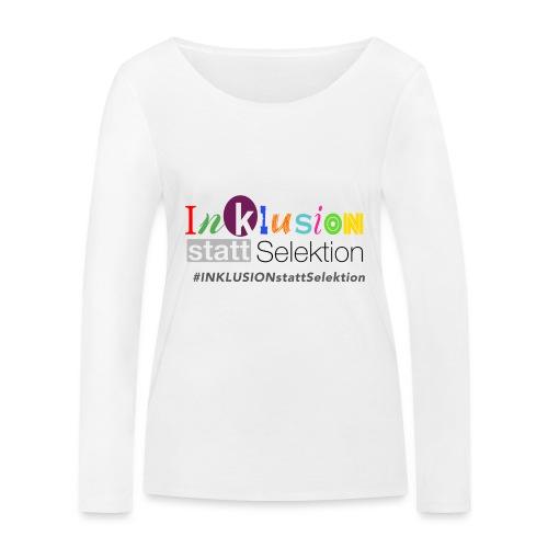 Inklusion statt Selektion - Frauen Bio-Langarmshirt von Stanley & Stella