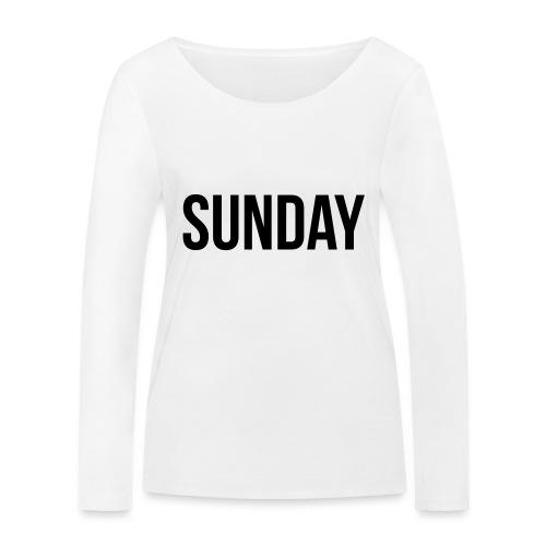 Sunday - Women's Organic Longsleeve Shirt by Stanley & Stella