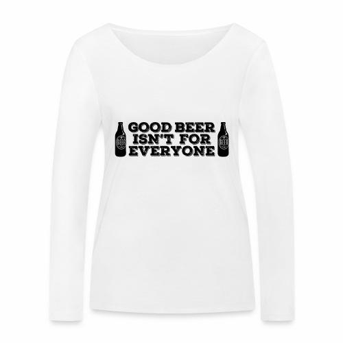 Good Beer - Women's Organic Longsleeve Shirt by Stanley & Stella