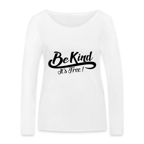 be kind it's free - Women's Organic Longsleeve Shirt by Stanley & Stella