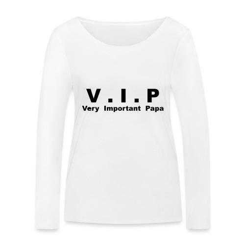 Vip - Very Important Papa Petit modéle - T-shirt manches longues bio Stanley & Stella Femme