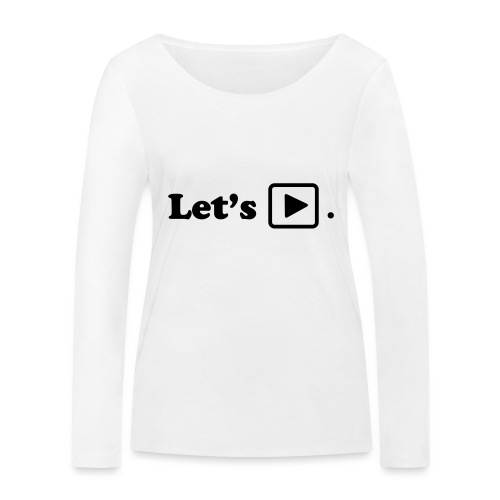 Let's play. - T-shirt manches longues bio Stanley & Stella Femme