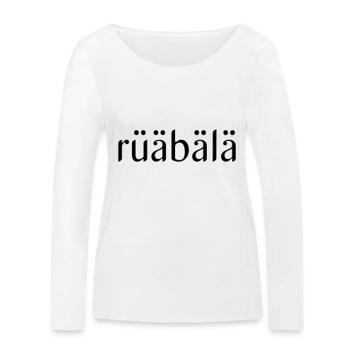 rüäbäla - Frauen Bio-Langarmshirt von Stanley & Stella