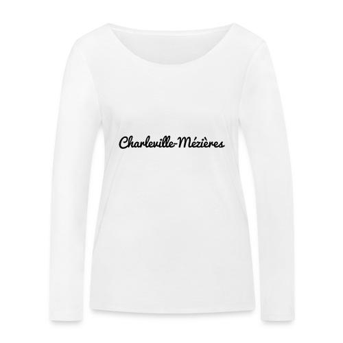 Charleville-Mézières - Marne 51 - T-shirt manches longues bio Stanley & Stella Femme