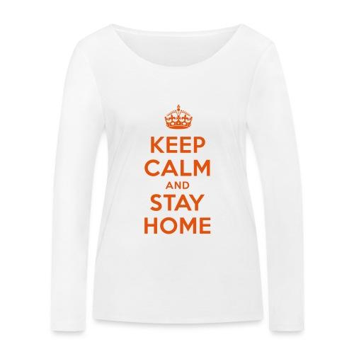 KEEP CALM and STAY HOME - Frauen Bio-Langarmshirt von Stanley & Stella