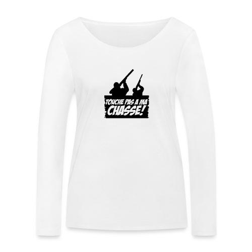 Touche pas a ma chasse ! - T-shirt manches longues bio Stanley & Stella Femme