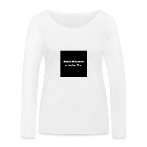 Willkommen im Falschen Film - Frauen Bio-Langarmshirt von Stanley & Stella