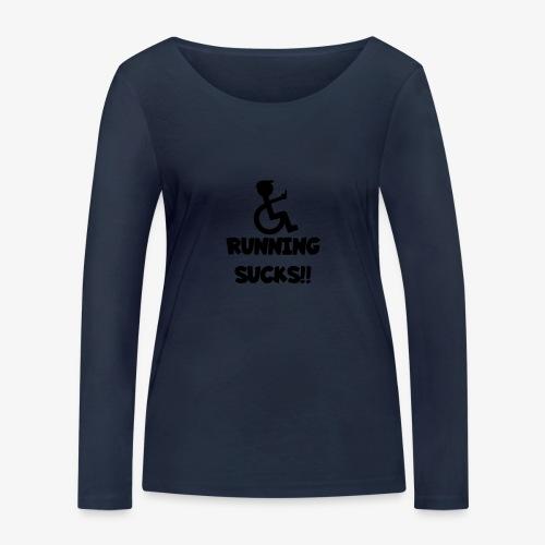 Rolstoel gebruikers haten rennen - Vrouwen bio shirt met lange mouwen van Stanley & Stella