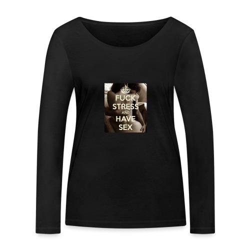 fuck-stress-and-have-sex - Økologisk Stanley & Stella langærmet T-shirt til damer