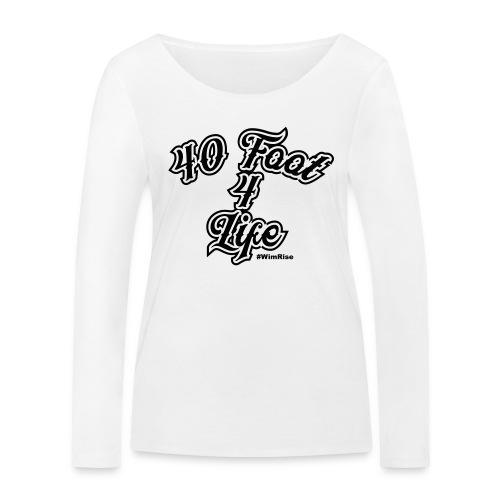 40 foot 4 life - Women's Organic Longsleeve Shirt by Stanley & Stella