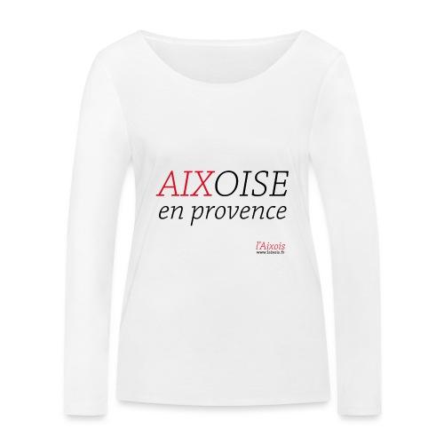 AIXOISE EN PROVENCE - T-shirt manches longues bio Stanley & Stella Femme