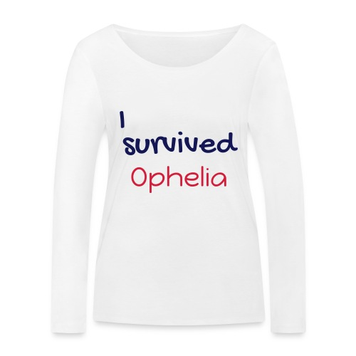 ISurvivedOphelia - Women's Organic Longsleeve Shirt by Stanley & Stella