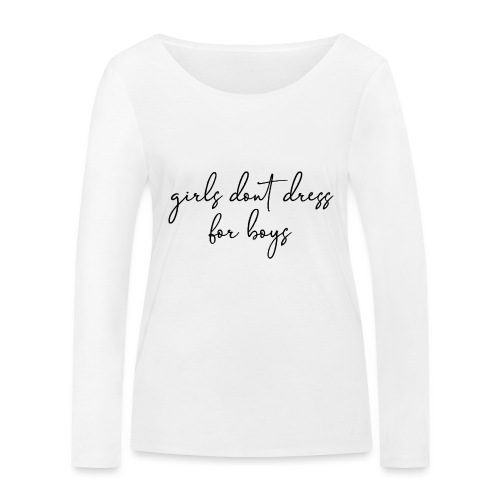 girls dont dress for boys - T-shirt manches longues bio Stanley & Stella Femme
