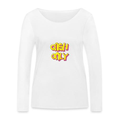 Cash only - Vrouwen bio shirt met lange mouwen van Stanley & Stella