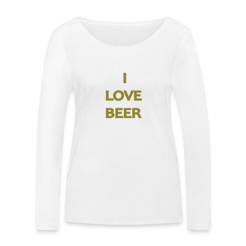 I LOVE BEER - Maglietta a manica lunga ecologica da donna di Stanley & Stella