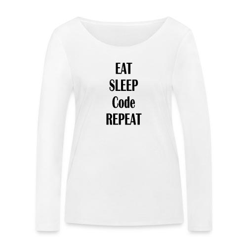 EAT SLEEP CODE REPEAT - Frauen Bio-Langarmshirt von Stanley & Stella