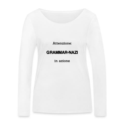 Attenzione: Grammar-nazi in azione - Maglietta a manica lunga ecologica da donna di Stanley & Stella