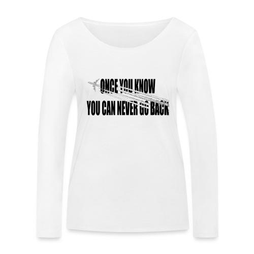 Once you know you can never turn back - Vrouwen bio shirt met lange mouwen van Stanley & Stella