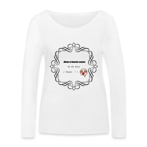 Motus et bouche cousue - T-shirt manches longues bio Stanley & Stella Femme