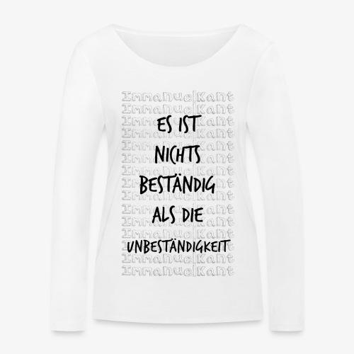Beständig Immanuel Kant Zitat Spruch Geschenk Idee - Frauen Bio-Langarmshirt von Stanley & Stella