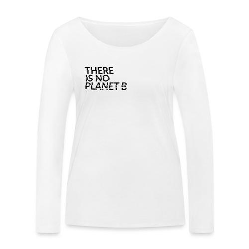 there is no planet b - Frauen Bio-Langarmshirt von Stanley & Stella