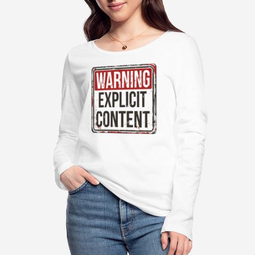 explicit content warning sign - Frauen Bio-Langarmshirt von Stanley & Stella