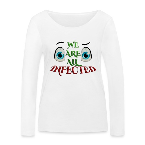 We are all infected -by- t-shirt chic et choc - T-shirt manches longues bio Stanley & Stella Femme