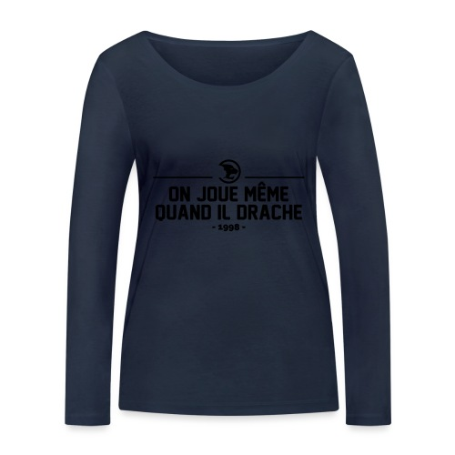 On Joue Même Quand Il Dr - Women's Organic Longsleeve Shirt by Stanley & Stella