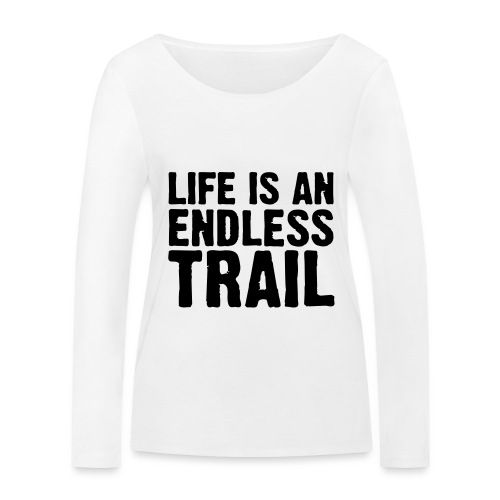 Life is an endless trail - Frauen Bio-Langarmshirt von Stanley & Stella