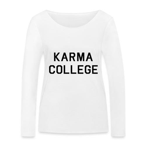 Karma College Karma Fucks Back What goes - Women's Organic Longsleeve Shirt by Stanley & Stella
