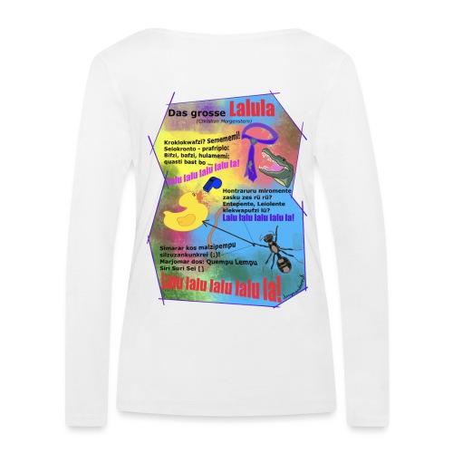 Das grosse Lalula (Christian Morgenstern) - Frauen Bio-Langarmshirt von Stanley & Stella