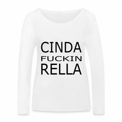 Cinda fuckin Rella - Frauen Bio-Langarmshirt von Stanley & Stella