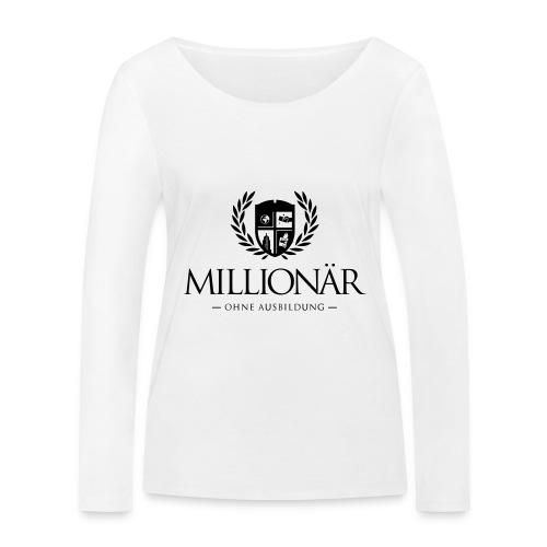 Millionär ohne Ausbildung Shirt - Frauen Bio-Langarmshirt von Stanley & Stella