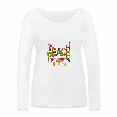Teach Peace - Women's Organic Longsleeve Shirt by Stanley & Stella