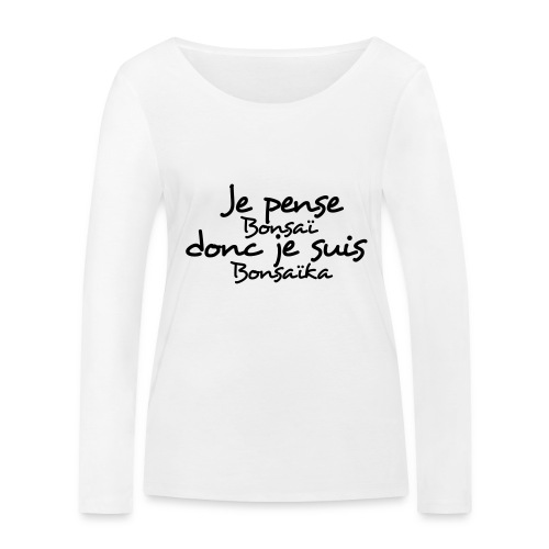 je_pense_donc_je_suis - T-shirt manches longues bio Stanley & Stella Femme
