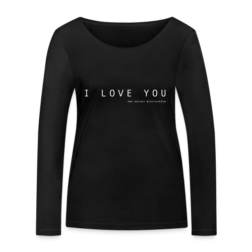 I Love You by The Nerved Corporation - Women's Organic Longsleeve Shirt by Stanley & Stella